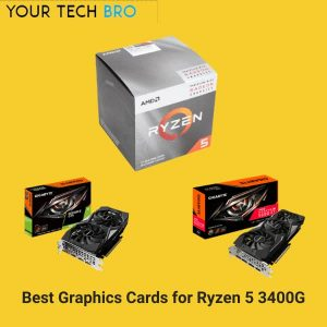 Best Graphics Cards for Ryzen 5 3400G