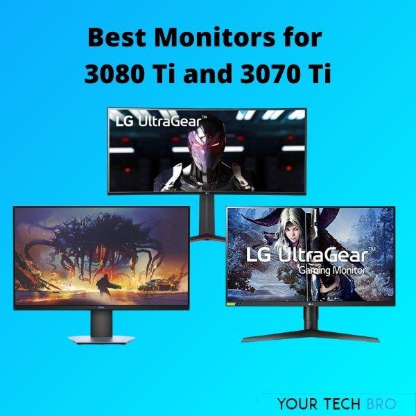 Best Monitors for RTX 3080 Ti and RTX 3070 Ti